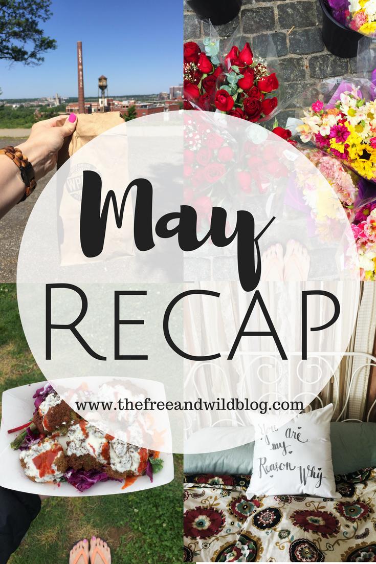 May Recap // The Free & Wild Blog