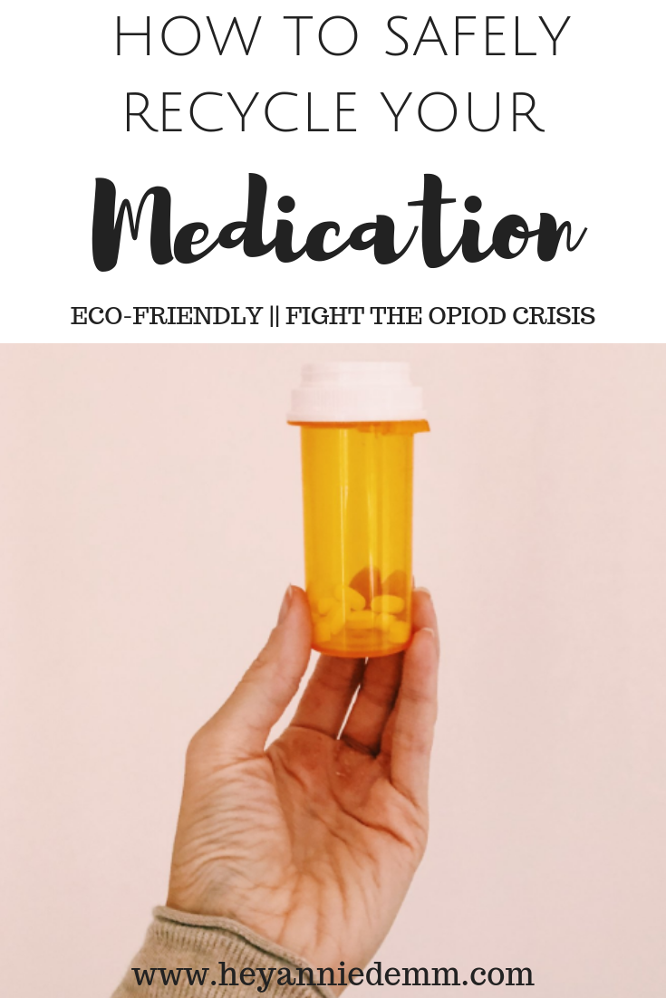 How To Safely Recycle Your Medication // Hey, Annie Demm