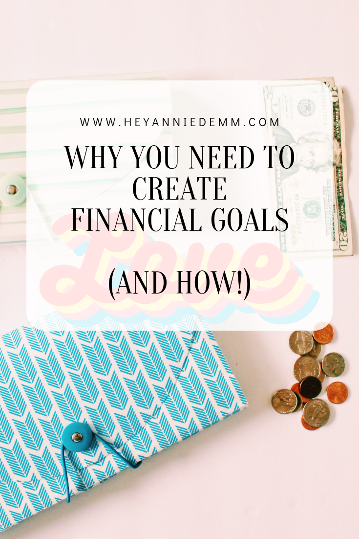 Why You Need to Create Financial Goals (and How) // Hey Annie Demm
