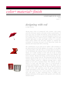 The combinations we get with red are endless. - color studies aim to produce distinct effects. where, how much and how often we use a color defines the expression.