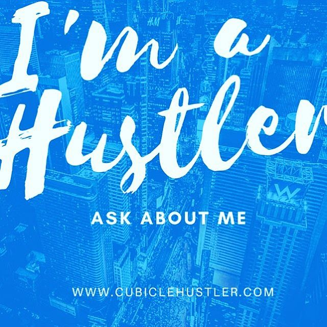 Ask about me #cubiclehustler