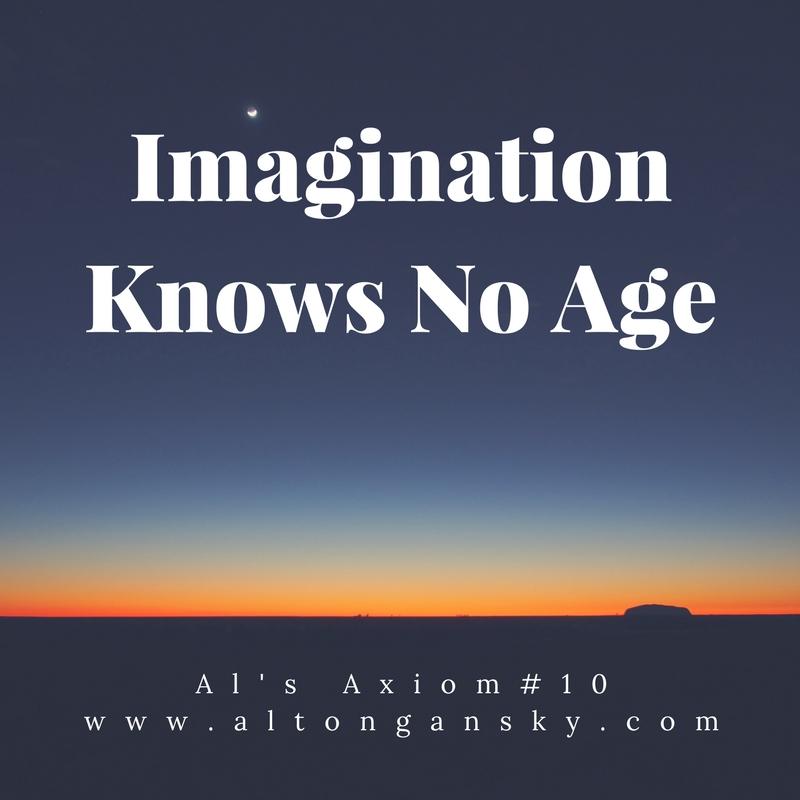 Al's Axiom #10: Imagination Knows No Age.jpg
