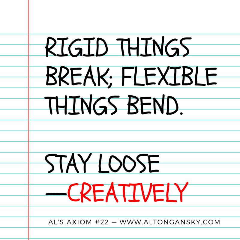 Rigid things break; flexible things bend..png
