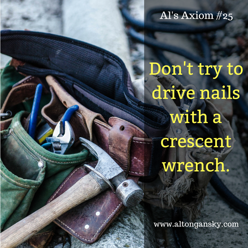 25. Don't try to drive nails with a crescent wrench..png