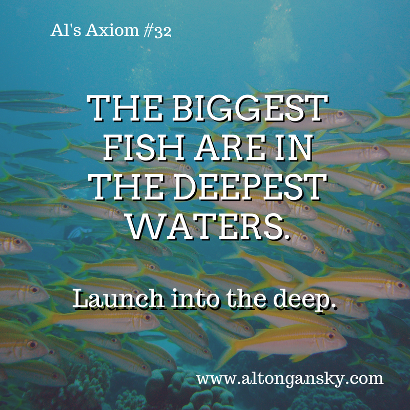 32. The biggest fish are in the deepest waters..jpg
