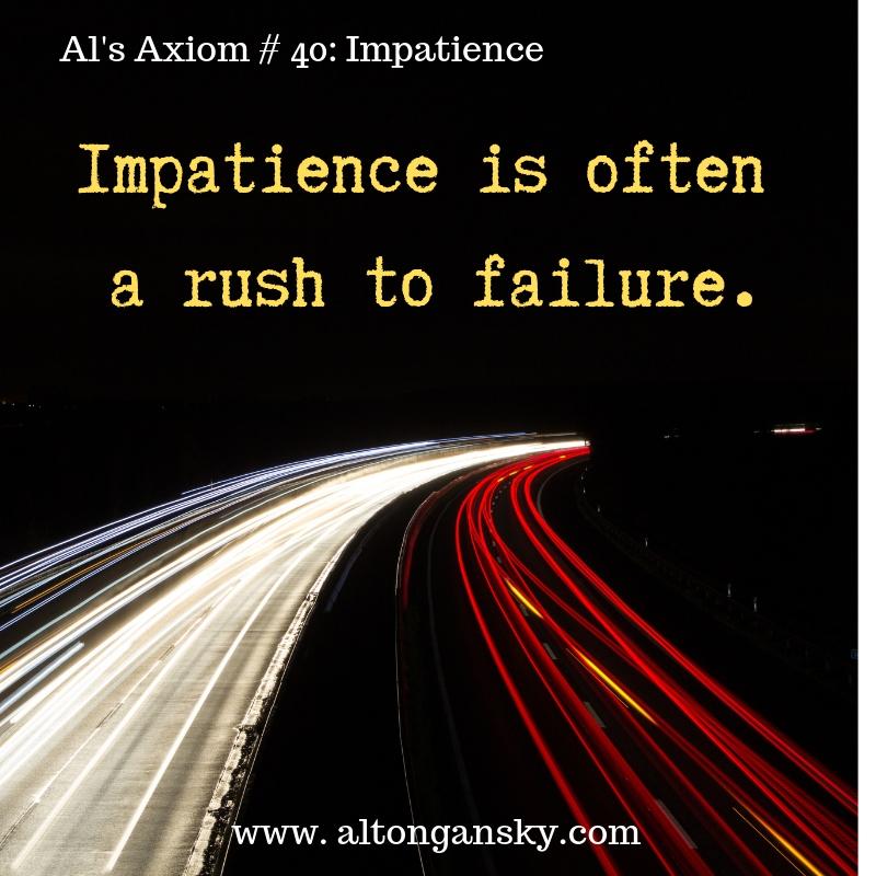 Al's Axiom #40_ Impatience.jpg
