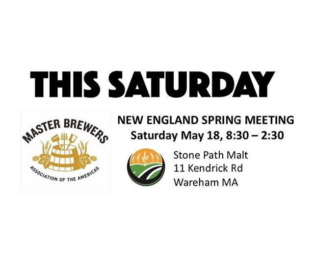 Craft Brewers! Join us this Saturday as we host @masterbrewers New England Chapter spring meeting. Members and non-members welcome. Sign up at www.mbaa.com/events {link in bio }