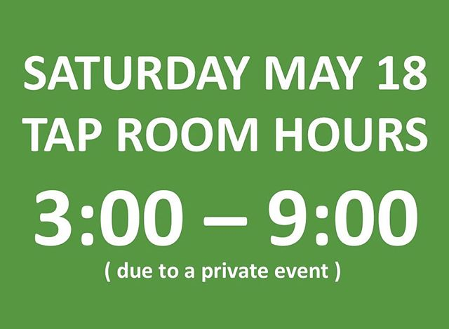 🚨Due to a private event this Saturday our Tap Room will have a delayed opening. We will see you at 3:00! 🍻