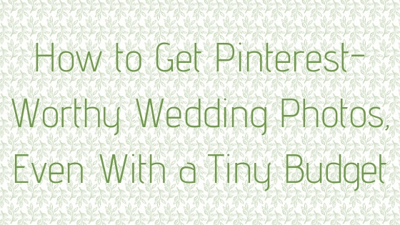 © Nicole Bradshaw Photography 2017; How to Get Pinterest-Worthy Wedding Photos, Even With a Tiny Budget; Southwest Wedding Photographer, Arizona Wedding Photographer, Colorado Wedding Photographer, New Mexico Wedding Photographer, Texas Wedding Photographer