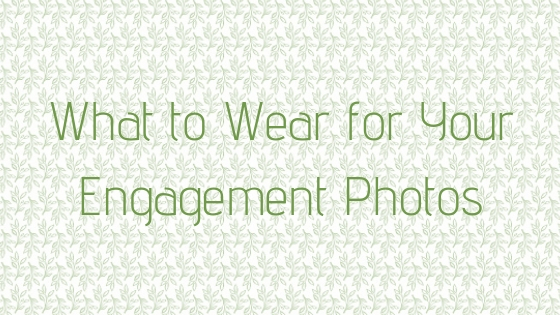 © Nicole Bradshaw Photography 2017; What to Wear for Your Engagement Photos; Albuquerque Wedding Photographer, Santa Fe Wedding Photographer, Los Lunas Wedding Photographer, New Mexico Wedding Photographer, Belen Wedding Photographer