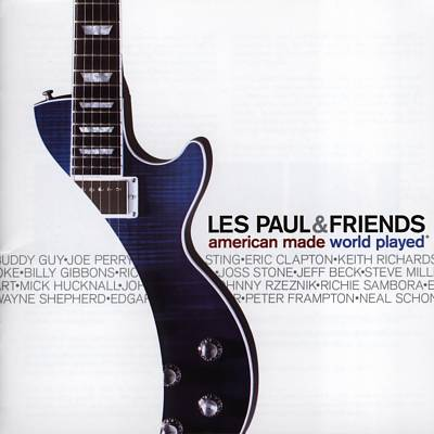 Les Paul & Friends: American Made World Played (2005)