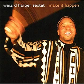 Make it Happen - Winard Harper