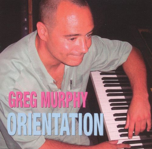 Orientation - Greg Murphy