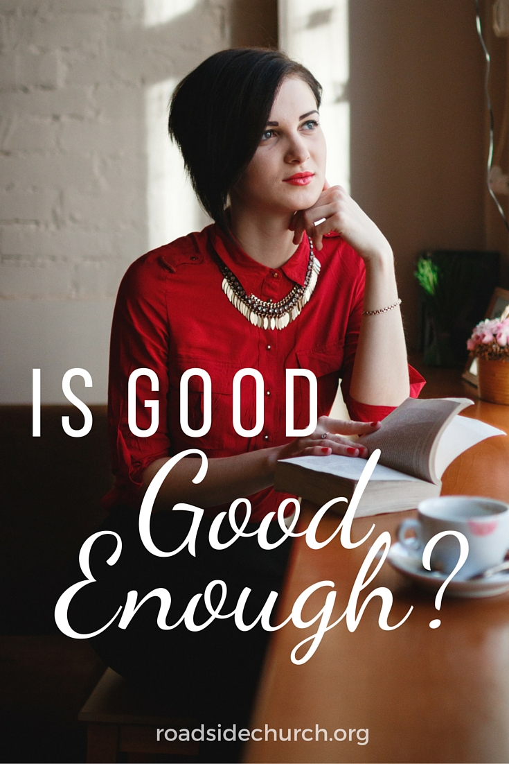 Is Good Good Enough?