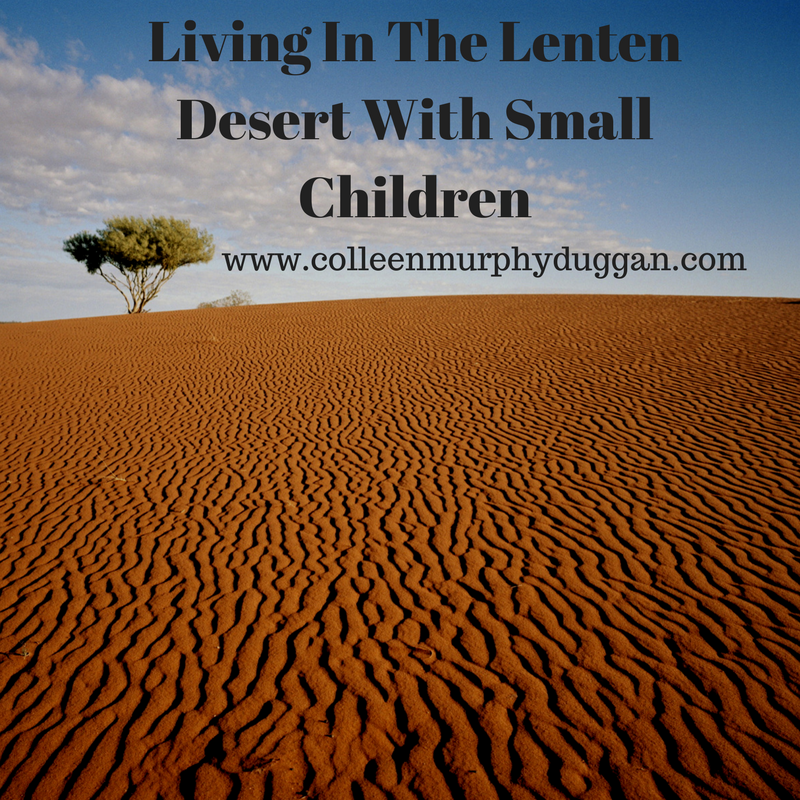 Living In The Lenten Desert With Small Childrenby Colleen Duggan.png