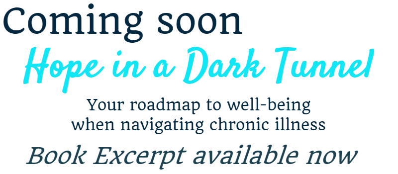 Hope in a Dark Tunnel - Your roadmap to well-being when navigating chronic illness by Bev Roberts