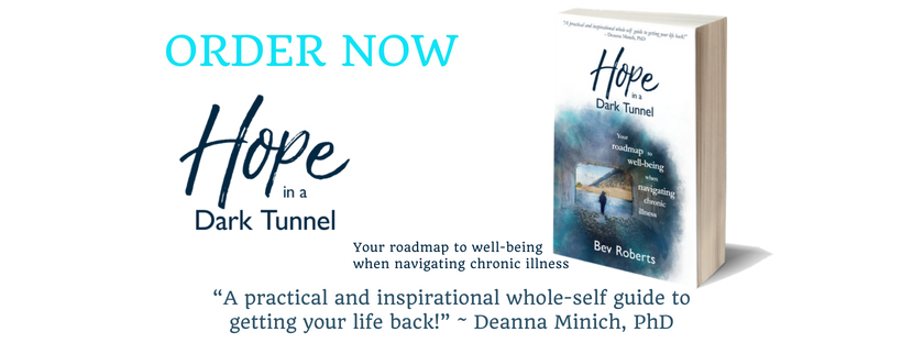 Hope in a Dark Tunnel - Your roadmap to well-being when navigating chronic illness by Bev Roberts Book order now
