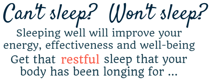 Cant sleep wont sleep get that restful sleep you body has been longing with with Sleep Fabulously from Bev Roberts of Living Fabulously