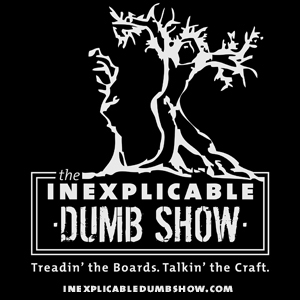 INEXPLICABLE DUMB SHOW