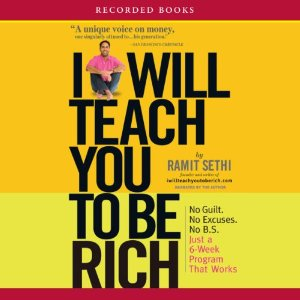 I Will Teach You To Be Rich - By Ramit Sethi