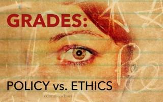 Grades: Policy vs Ethics