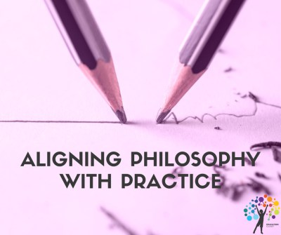 Aligning Philosophy with Practice