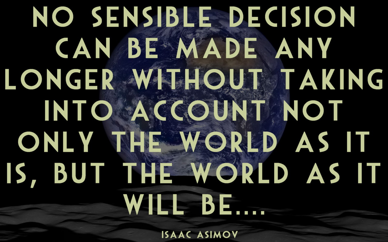 Isaac Asimov Quote - Photo of Earth Rise courtesy NASA