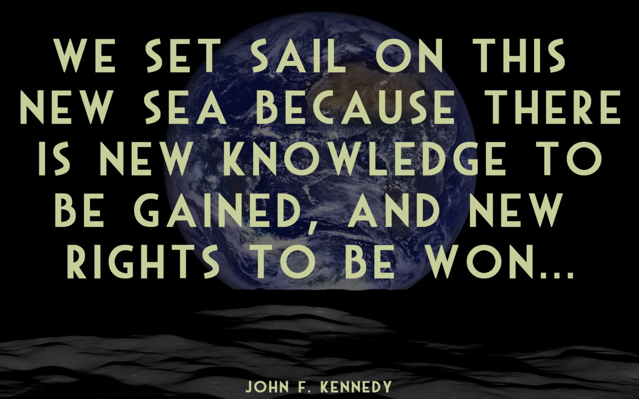 Kennedy quote - Photo of Earth Rise courtesy NASA