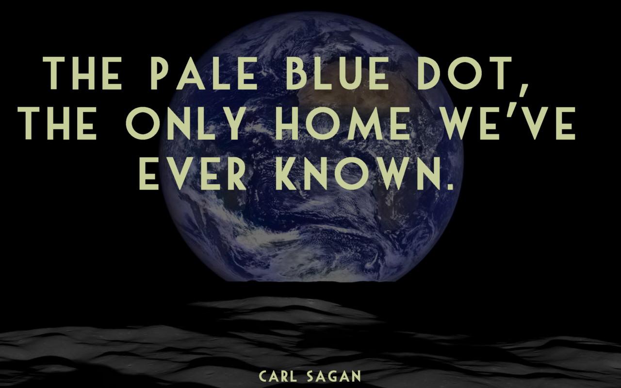 Sagan quote - Earth Rise photo courtesy NASA