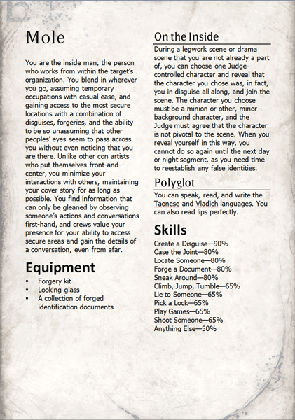 A v0.5 prototype specialty sheet. Skills and equipment have both moved exclusively onto specialty sheets. The On the Inside Ability proves to be a popular, narrative-bending ability that also has the positive gameplay benefit of letting the player join into a scene even on the spur of the moment in a fun, dramatic way.