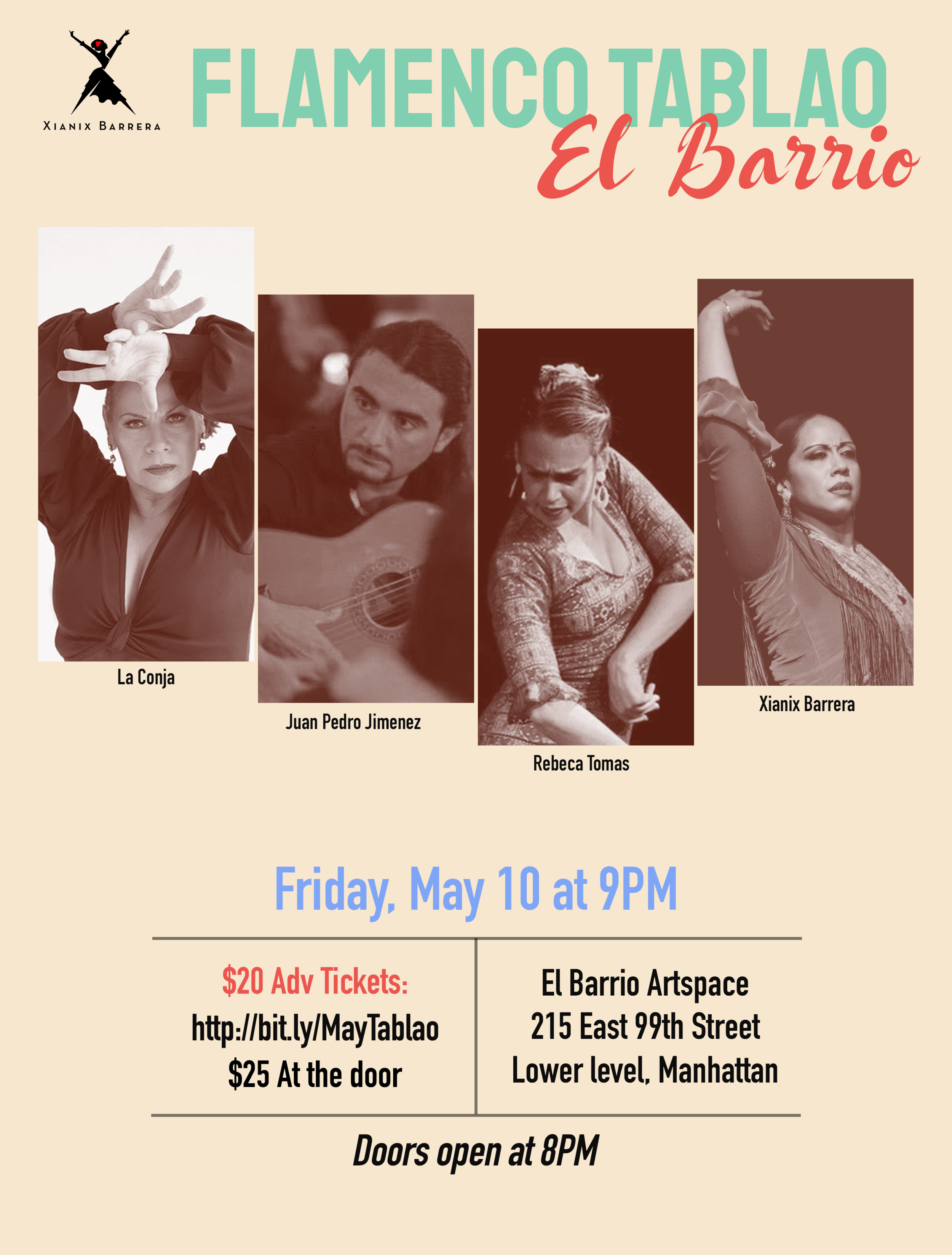 Friday, May 10th - 9pmFlamenco Tablao El Barrio - featuring:La Conja, Juan Pedro Jimenez, Rebeca Tomas and Xianix Barrera