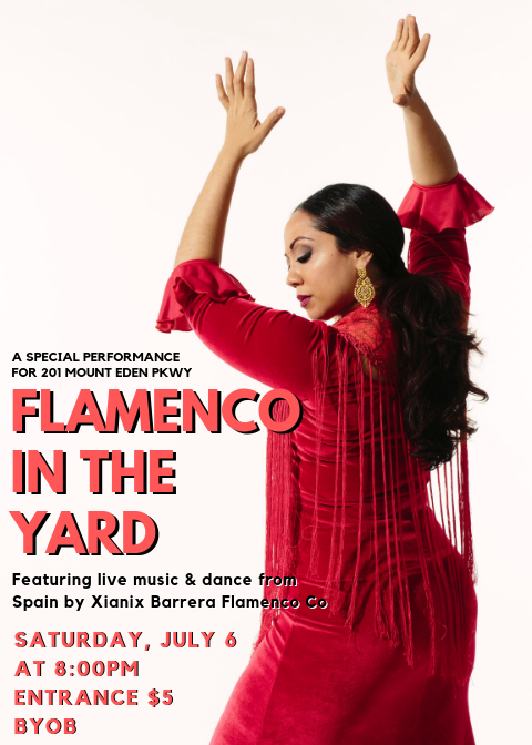 Flamenco In The YardSaturday, July 6 - 8pm - with Barbara Martinez and Raphael Brunn201 Mount Eden Parkway, Bronx, NY