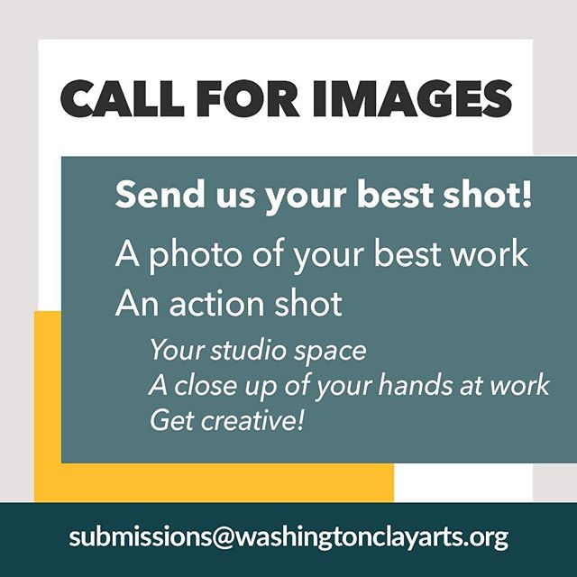 CALL FOR IMAGES! We want to feature your photos in a super special project we're working on. For a chance to be chosen, please submit 1 photo of your best work, and/or 1 action shot of your studio, you at work, your hands, etc. No headshots, please. Send high resolution images to submissions@washingtonclayarts.org By submitting your images you authorize the WCA to use them online and in promotional materials, with attribution to you. We can't wait to see your best shots! #loveyourwca #washingtonclayarts #wca #claypeoplearethebestpeople #pottery #ceramics