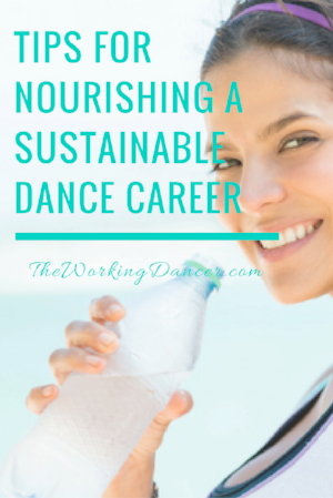 tips for nourishing a sustainable dance career tips dance blog - The Working Dancer Blog.png