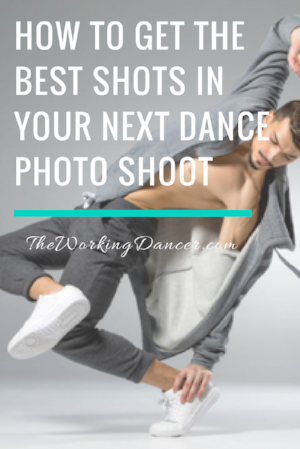 how to get the best shots in your next dance photo shoot dance career tips dance blog - The Working Dancer Blog.png