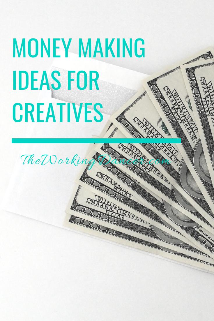 money making ideas for creatives freelancers career success tips mindset - The Working Dancer Dance Blog.png