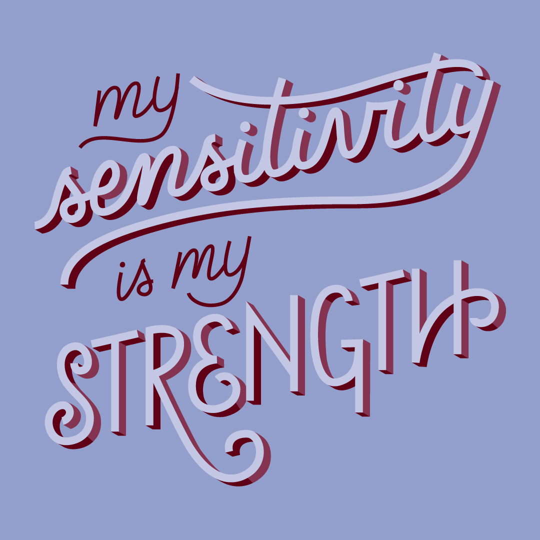 27 My sensitivity is my strength.jpg