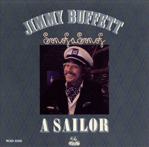 """JIMMY BUFFETT - """"Son of a Son of a Sailor""""   Produced by Norbert Putnam 1977  RIAA Certified - Multi-Platinum"""