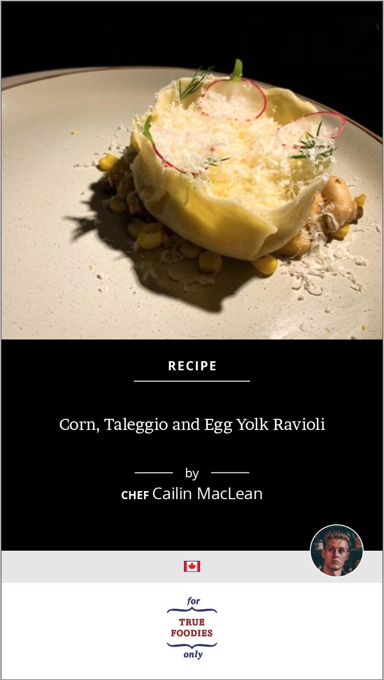 Corn, Taleggio and Egg Yolk Ravioli
