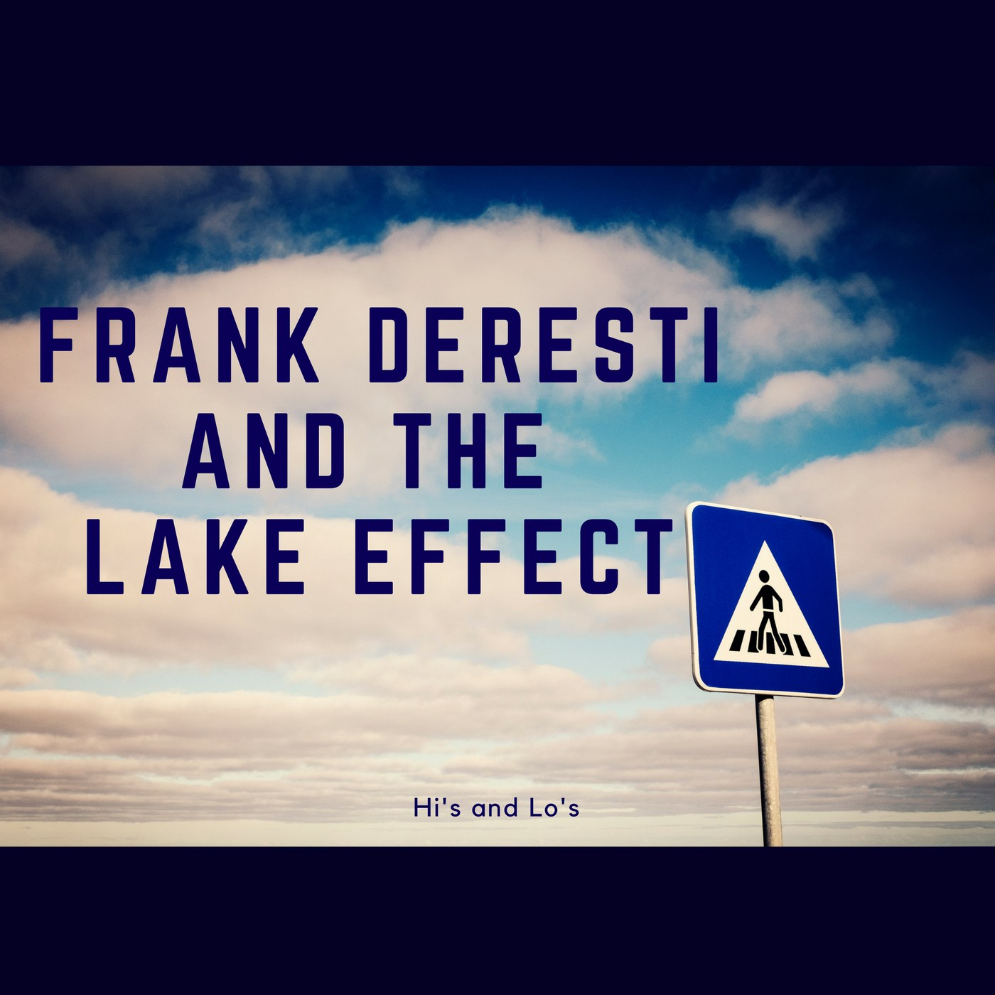 Frank Deresti and the Lake Effect album Hi's and Lo's