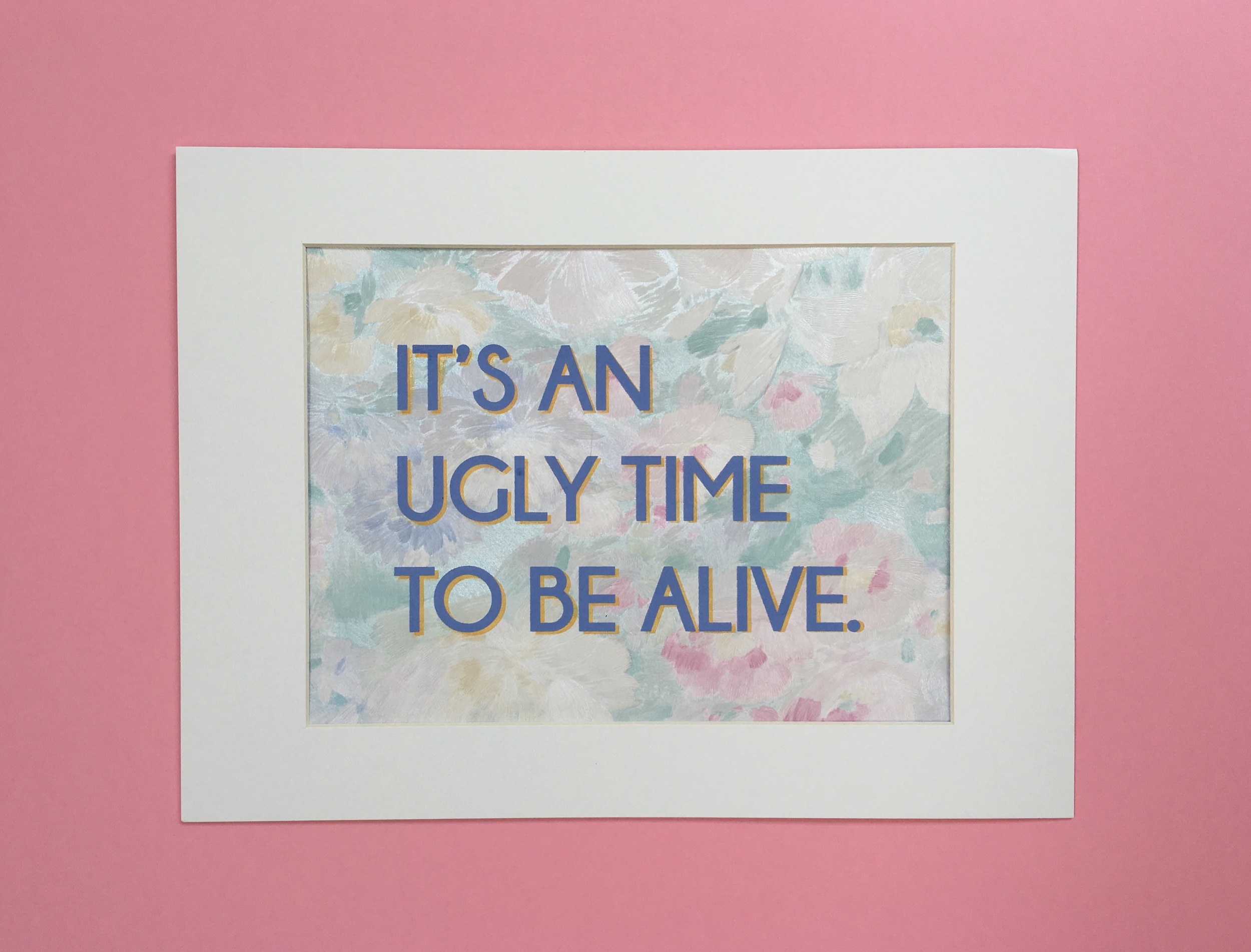 It's An Ugly Time Broadside (Poem by Sarah Galvin)