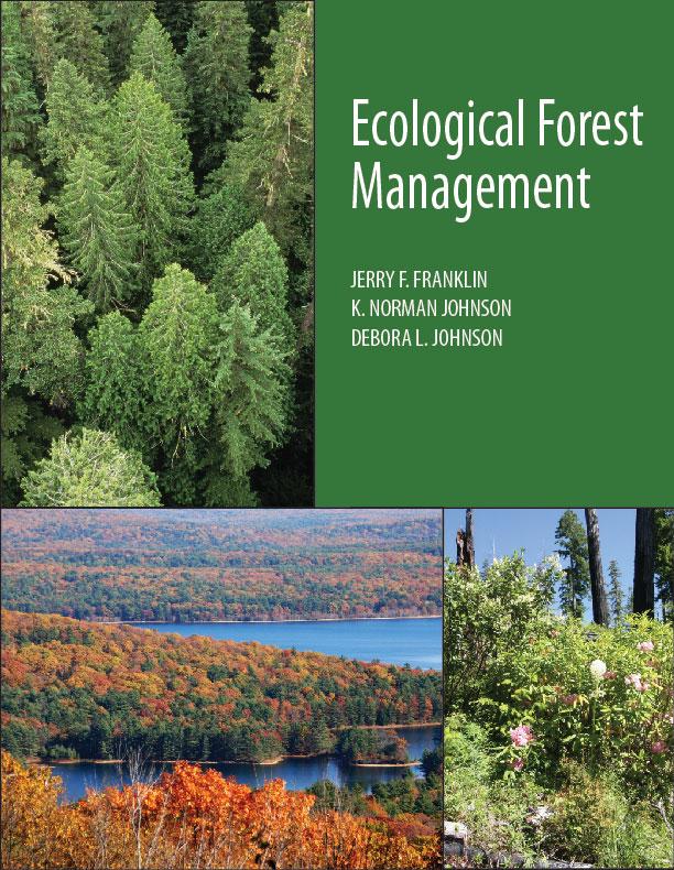 - Ecological Forest Management.2018. Jerry F. Franklin, K. Norman Johnson, and Debora L. Johnson. Waveland Press. 646 pages. $94.95 paperback, $56.97 Kindle.
