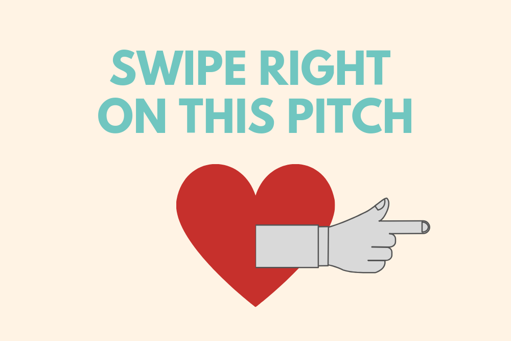 Swipe Right On This Pitch_FINAL.png