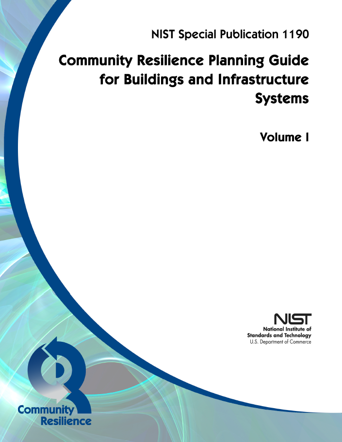 NIST's Community Resilience Planning Guide for Buildings and Infrastructure Systems provides a six-step process for incorporating resiliency concepts into local planning. It also includes an Economic Decision Guide with methodology for assessing the amount of future losses that may be reduced by current investment in resilient concepts.