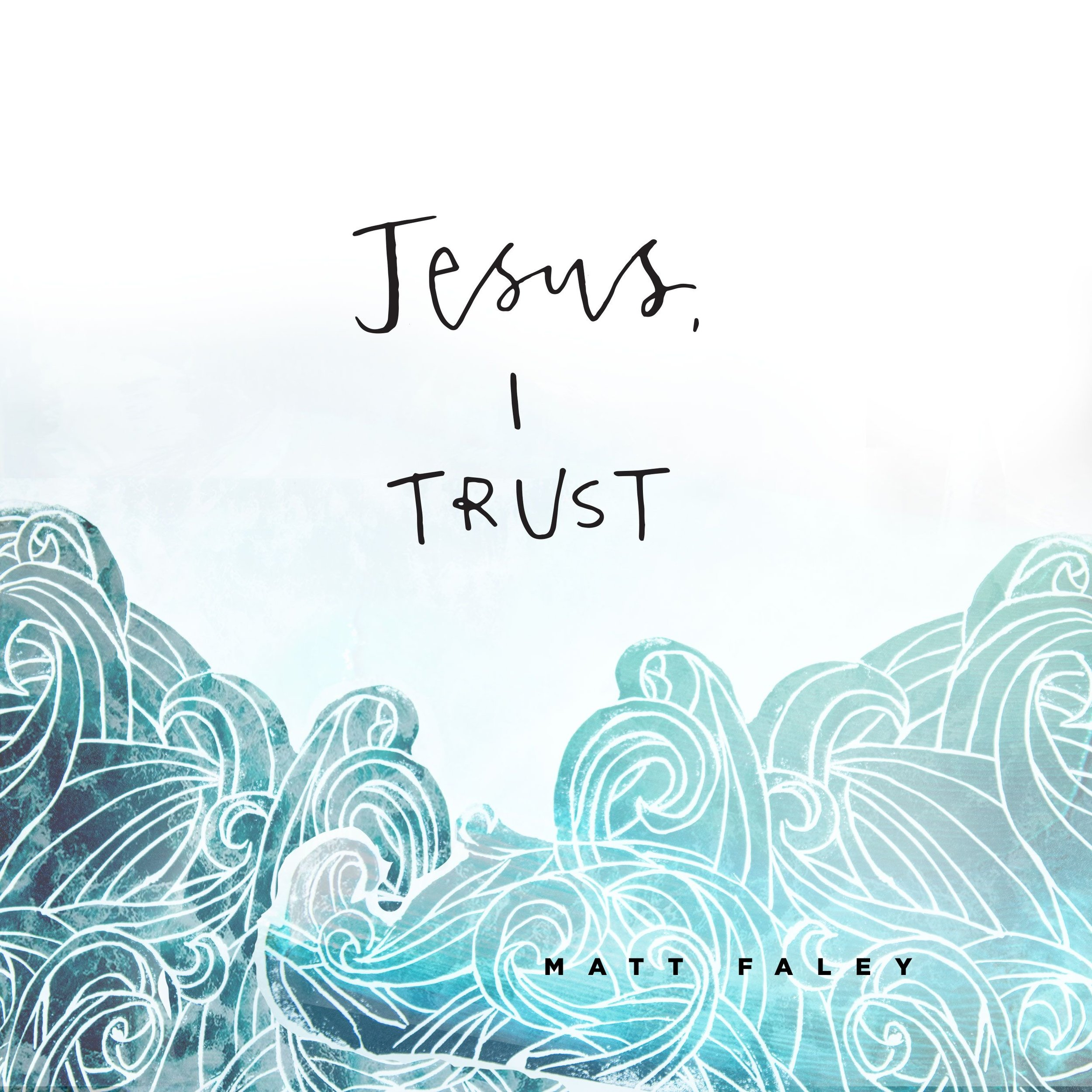 Jesus, I Trust.. - Jesus, I Trust sings powerfully of the groan of every human heart - What does is mean to trust Jesus in times of doubt?  Written at a time when all I could do was sing of this ache, the lyrics are beautiful, searching and at times even desperate while musically the song carries a prayer that is peaceful, trusting and timeless.A fan favorite that has been sung in cities across the country, Jesus, I Trust will be hitting streaming sites on August 2nd. The release features Integrity Music's Sarah Kroger and can be found wherever you listen to your music.