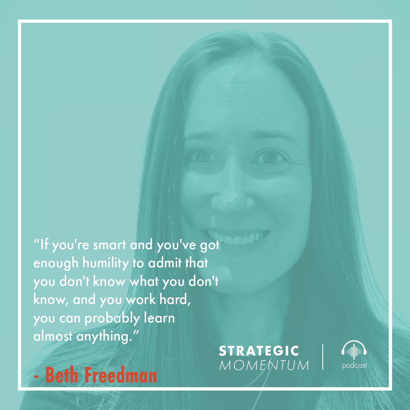 Beth Freedman Quote | Strategic Momentum Podcast
