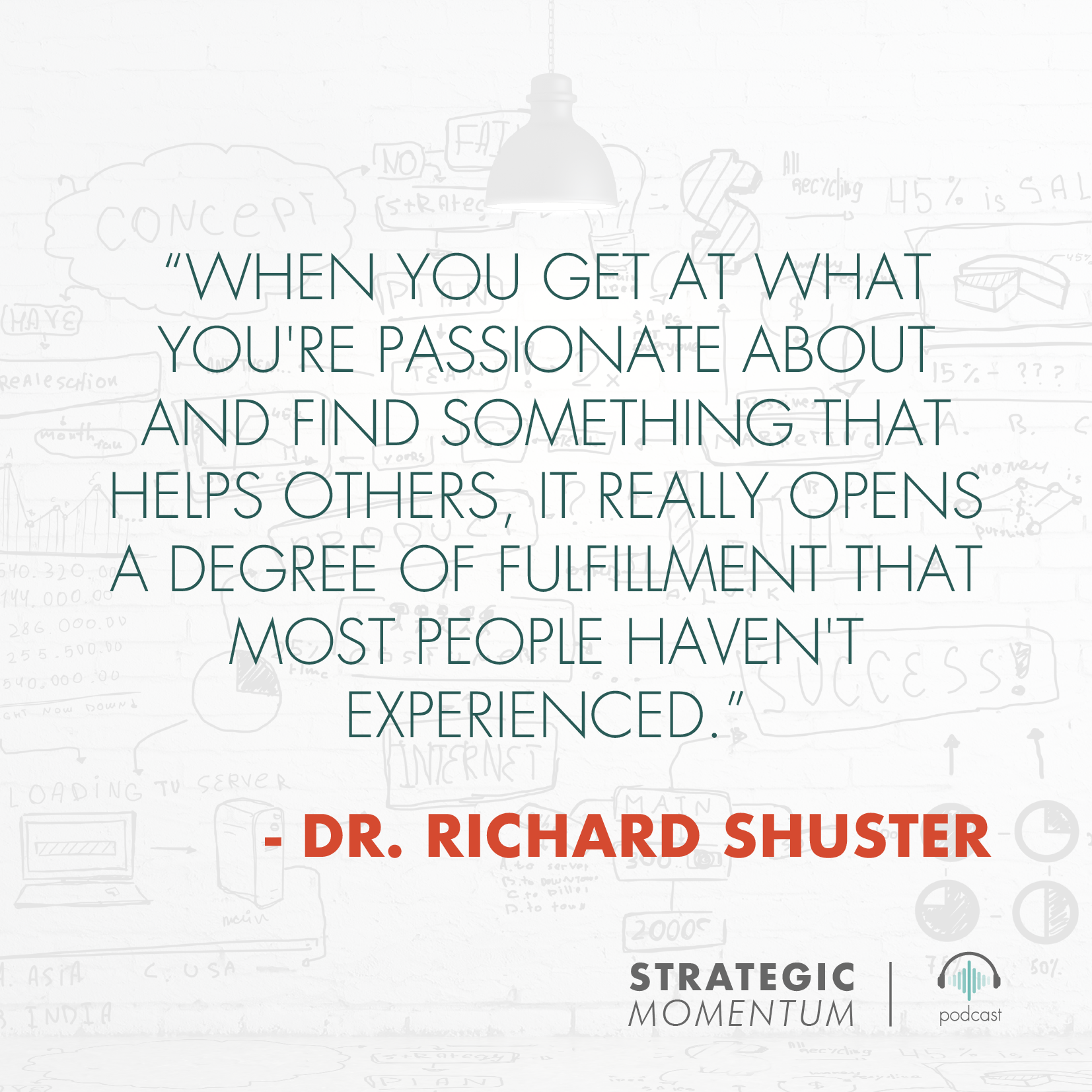 Dr. Richard Shuster Quote | Strategic Momentum Podcast