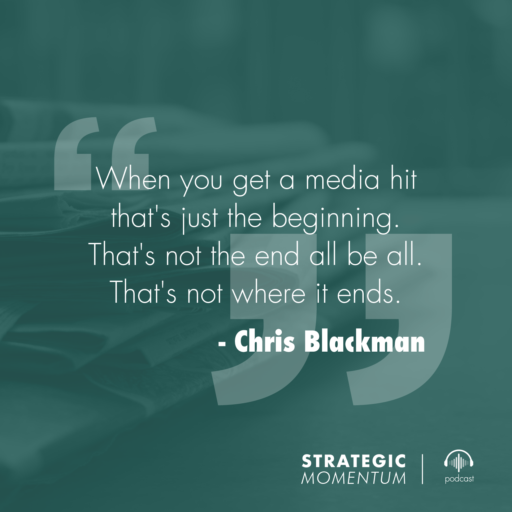Chris Blackman Quote | Strategic Momentum Podcast