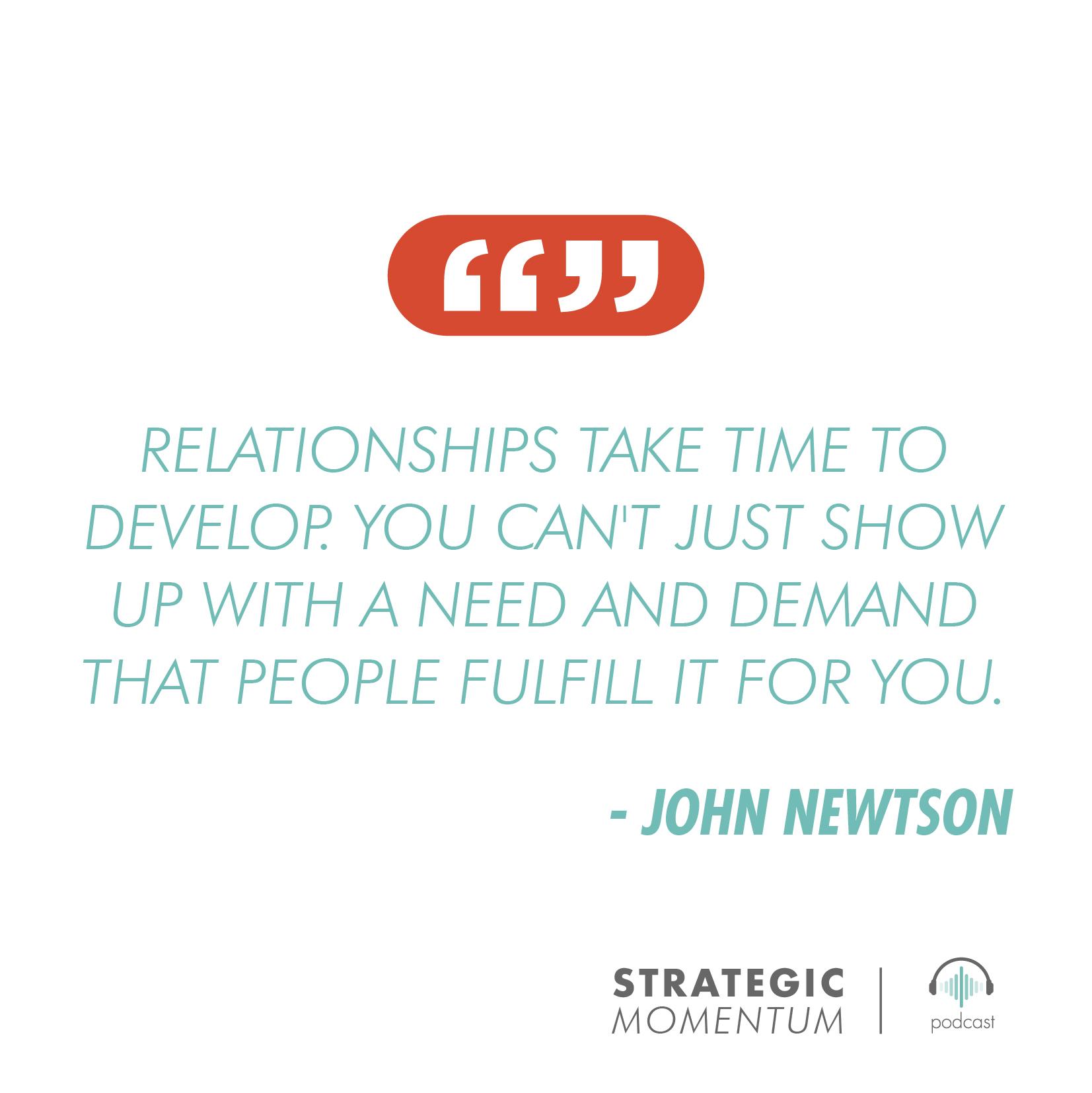 John Newston Quote | Strategic Momentum Podcast