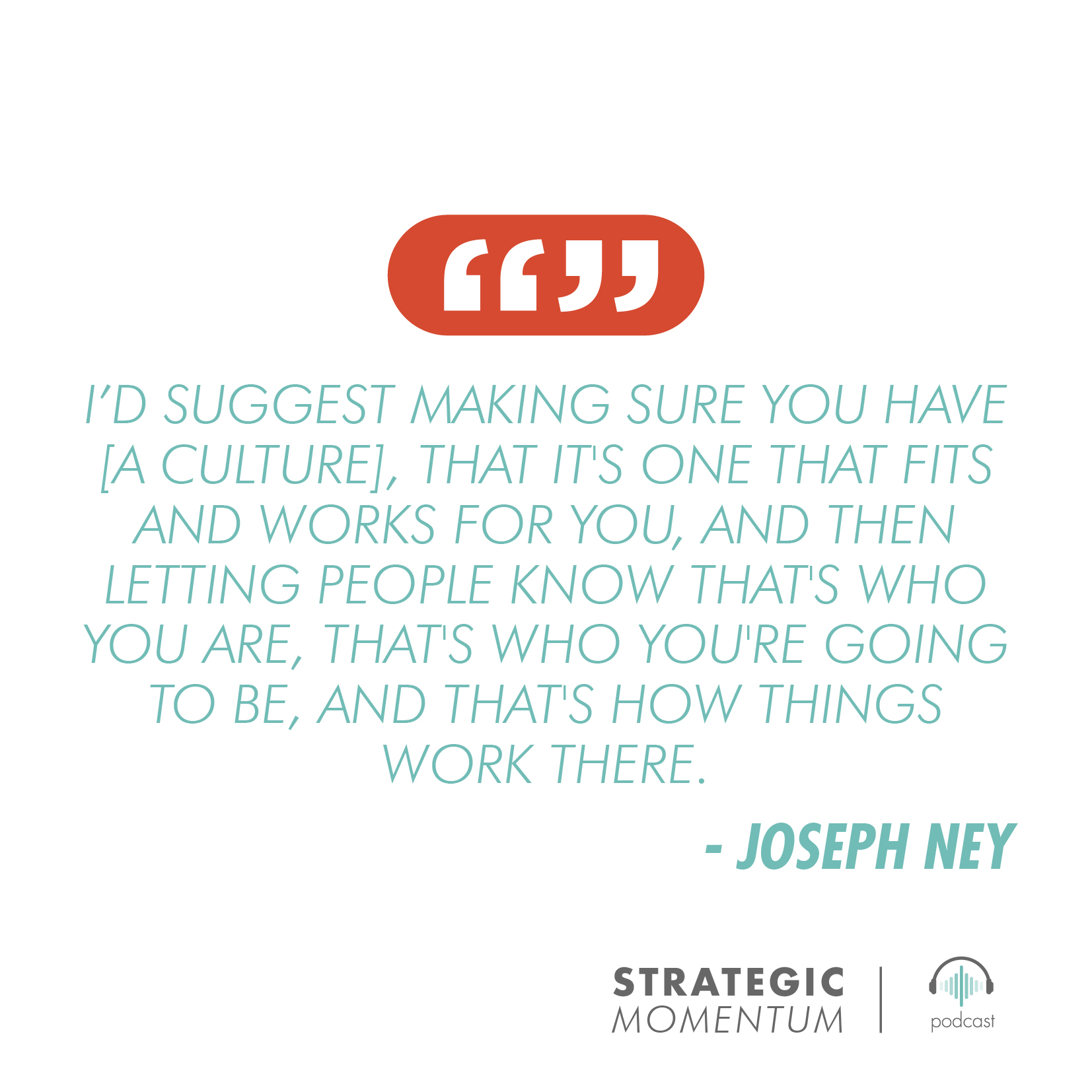 Joseph Ney Quote | Strategic Momentum Podcast